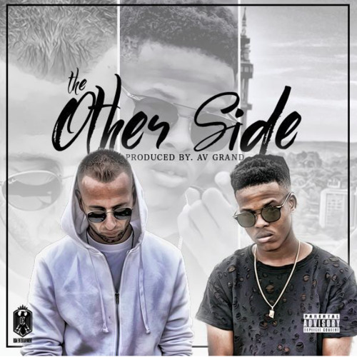 Chad Da Don The Other Side ft Nasty C