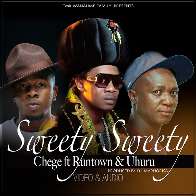 Chege – Sweety Sweety ft. Runtown & Uhuru + Video