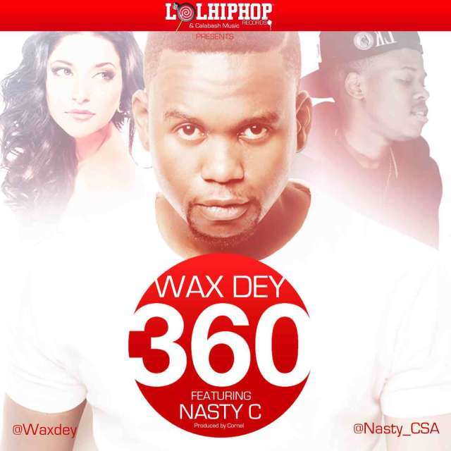 Wax Dey 360 ft Nasty C