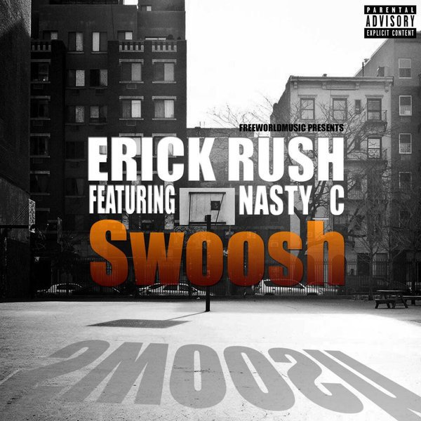 Erick Rush ft Nasty C Swoosh