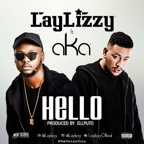 Laylizzy Hello ft AKA