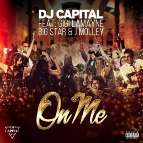 DJ Capital – On Me ft. Gigi Lamayne, Big Star & J Molley