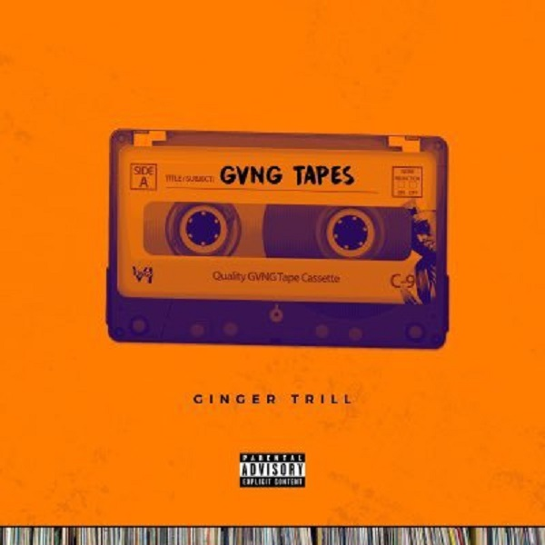 Ginger Trill – GVNG Tapes