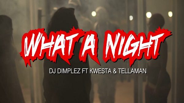 DJ Dimplez What A Night Video