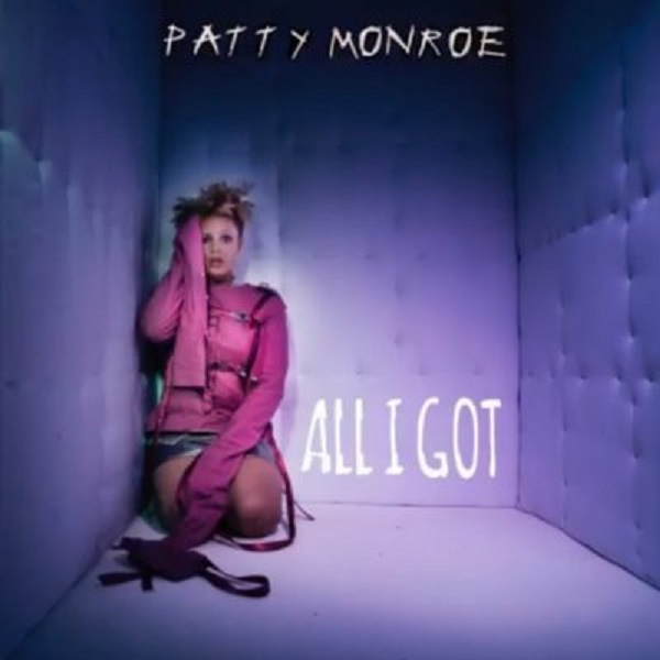 Patty Monroe All I Got