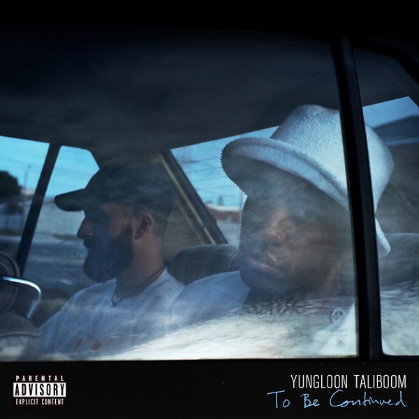 Yungloon Taliboom & YoungstaCPT – To Be Continued Mixtape