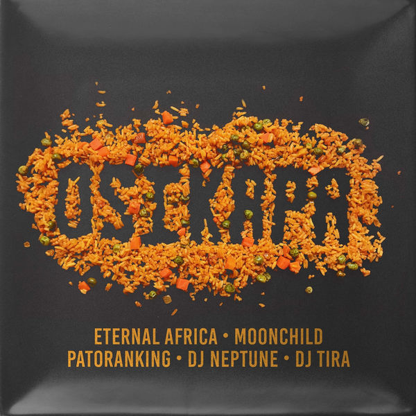 Eternal Africa – Osikapa ft. Patoranking, DJ Neptune, DJ Tira & MoonChild Sanelly