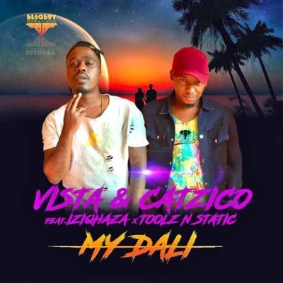 Vista, DJ Catzico – My Dali ft. Iziqhaza, Toolz & Static