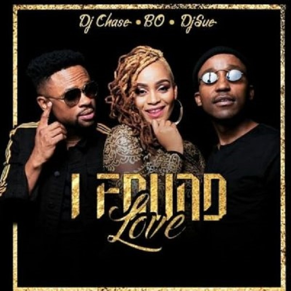 Dj Chase – I found love ft Bo,  Dj Sue