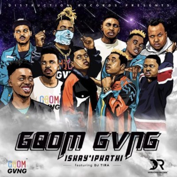 Distruction Boyz, Gqom Gvng – Ishay'Iphathi ft.  DJ Tira