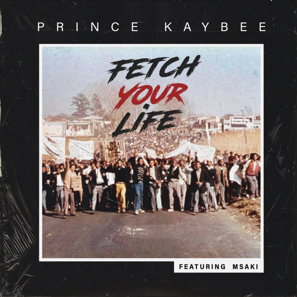 Prince Kaybee - Fetch You Life